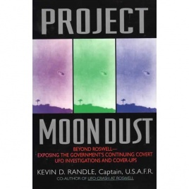 Randle, Kevin D.: Project Moondust. Beyond Roswell - exposing the governments covert UFO investigations and cover-ups