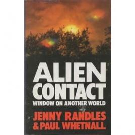 Randles, Jenny & Whetnall, Paul: Alien contact. Window on another world