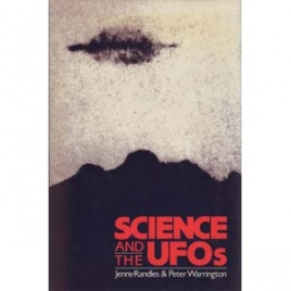 Randles, Jenny & Warrington, Peter: Science and the UFOs