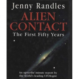 Randles, Jenny: Alien contact. The first fifty years