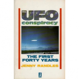 Randles, Jenny: The UFO conspiracy. The first forty years