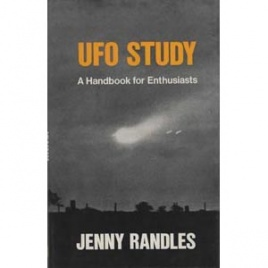 Randles, Jenny: UFO study. A handbook for enthusiasts