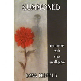 Redfield, Dana: Summoned. Encounters with alien intelligence