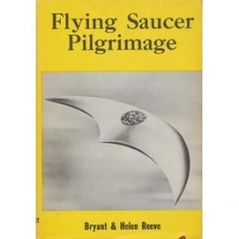 Reeve, Bryant & Helen: Flying saucer pilgrimage