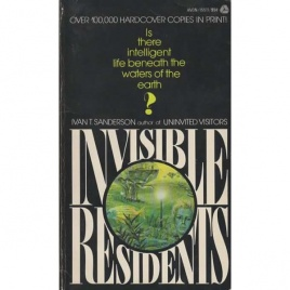Sanderson, Ivan T.: Invisible residents. A disquisition upon certain matters maritime, and the possibility of intelligent life under the waters of this Earth (Pb)