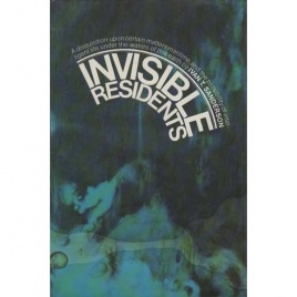 Sanderson, Ivan T.: Invisible residents. A disquisition upon certain matters maritime, and the possibility of intelligent life under the waters of this earth