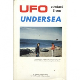 Sanchez-Ocejo, Virgilio & Stevens, Wendelle C.: UFO contact from undersea
