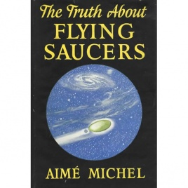 Michel, Aimé: The Truth about flying saucers