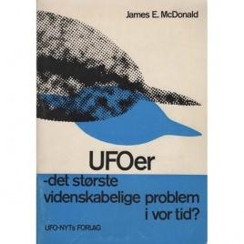 McDonald, James E.: UFO'er - det störste videnskabelige problem i vor tid?