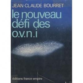 Bourret, Jean-Claude: Le nouveau défi des OVNI