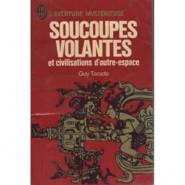 Tarade, Guy: Soucoupes volantes et civilisations d'outre-espace (Pb)
