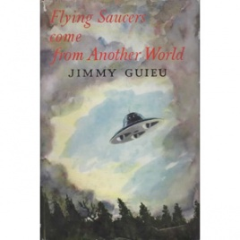 Guieu, Jimmy: Flying saucers come from another world