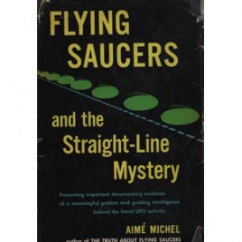 Michel, Aimé: Flying saucers and the straight-line mystery