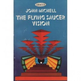Michell, John: The flying saucer vision. The Holy Grail restored
