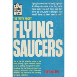 Michel, Aimé: The truth about flying saucers (Pb)