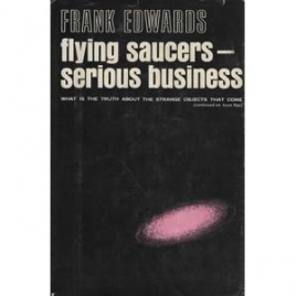 Edwards, Frank: Flying saucers - serious business