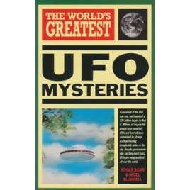 Boar, Roger & Blundell, Nigel: The world's greatest UFO mysteries