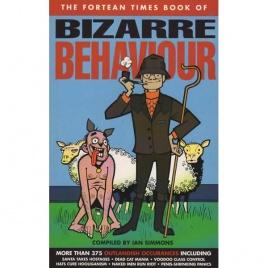 Fortean Times book of  : Bizarre behaviour