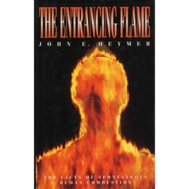 Heymer, John E.: The entrancing flame: the facts of spontaneous human combustion