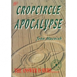 Macnish, John: Cropcircle apocalypse. A personal investigation into the cropcircle controversy