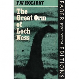 Holiday, F.W.: The Great orm of Loch Ness. A practical inquiry into the nature and habits of water-monsters