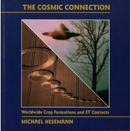 Hesemann, Michael: The cosmic connection. Worldwide crop formations and ET contacts