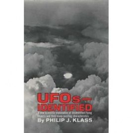 Klass, Philip J.: UFOs - identified