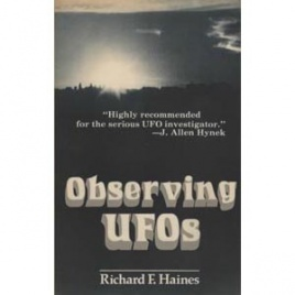 Haines, Richard F.: Observing UFOs. An investigative handbook