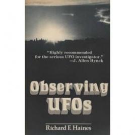 Haines, Richard F.: Observing UFOs. An investigative handbook