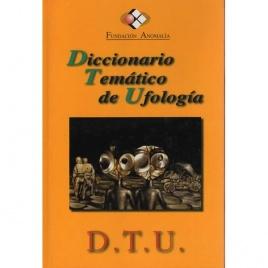 Fundacíon Anomalía: Diccionario Temático de Ufología D.T.U.