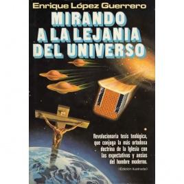 López Guerrero, Enrique: Mirando a la lejania del universo