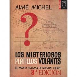 Michel, Aimé: Los Misteriosos platillos volantes