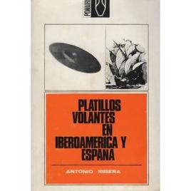 Ribera, Antonio: Platillos volantes en Iberoamerica y España