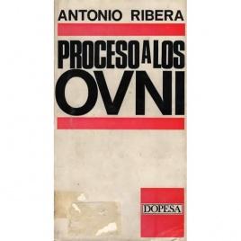 Ribera, Antonio: Proceso a los OVNI