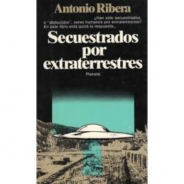 Ribera, Antonio: Secuestrados por extraterrestres
