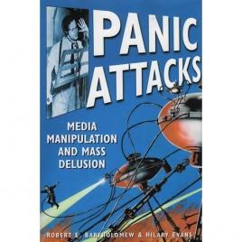 Bartholomew, Robert E. & Evans, Hilary: Panic attacks. Media manipulation and mass delusion
