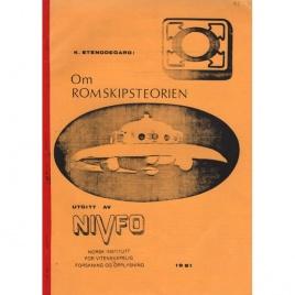 Stenødegård, Kolbjörn: Om romskipsteorien og andre mulige forklaringer på UFO-fenomenet
