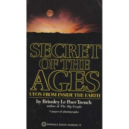 Trench, Brinsley le Poer: Secret of the ages. UFOs from inside the earth (Pb)