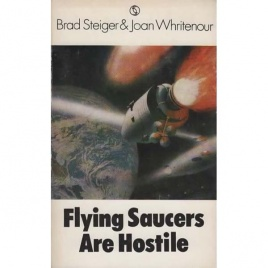 Steiger, Brad & Whritenour, Joan: Flying Saucers are hostile