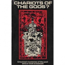 Däniken, Erich von: Chariots of the gods? Unsolved mysteries of the past