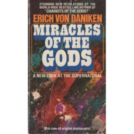 Däniken, Erich von: Miracles of the gods. A new look at the supernatural (Pb)
