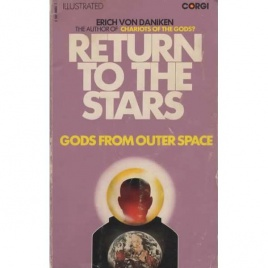 Däniken, Erich von: Return to the stars. Evidence for the impossible (Pb)