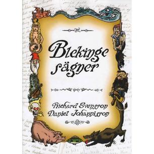 Svensson, Richard & Johannisson, Daniel: Blekingesägner