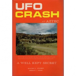 Steinman, William S.: UFO crash at Aztec. A well kept secret