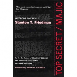 Friedman, Stanton T.: Top secret/Majic