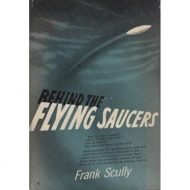 Scully, Frank: Behind the flying saucers