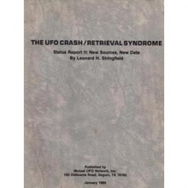 Stringfield, Leonard H.: The UFO/crash retrieval syndrome. Status report II. New sources, new data
