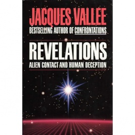 Vallée, Jacques: Revelations. Alien contact and human deception
