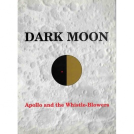 Bennett, Mary & Percy, David S: Dark moon. Apollo and the whistle-blowers
