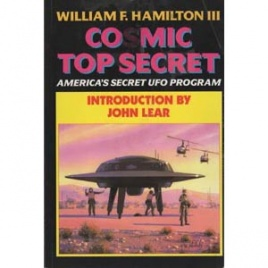 Hamilton III, William: Cosmic top secret. America's secret UFO program